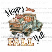 Happy Fall Yall Truck # 22 Sublimation transfers Heat Transfer