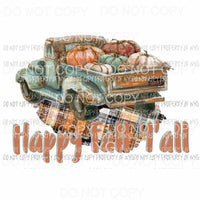 Happy Fall Yall Truck # 23 Sublimation transfers Heat Transfer