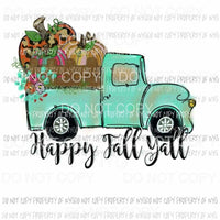 Happy Fall Yall Truck hand drawn # 6 pumpkins fall Halloween Sublimation transfers Heat Transfer