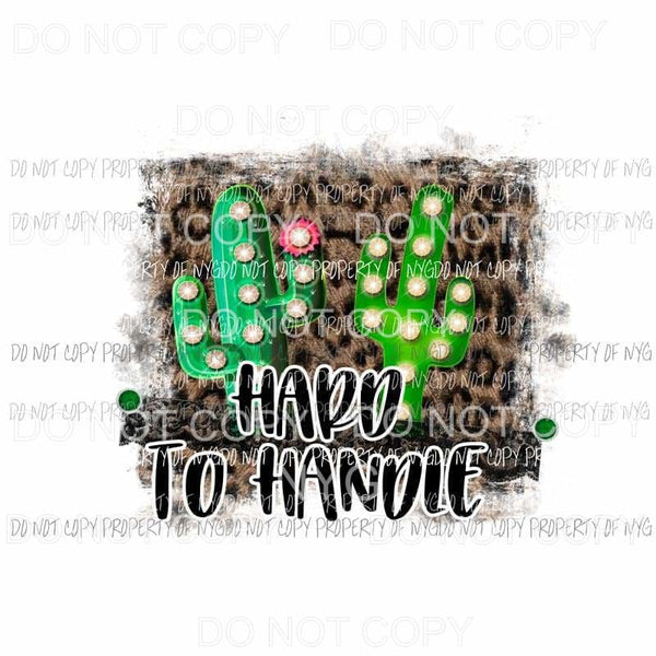 HARD TO HANDLE cactus Sublimation transfers Heat Transfer