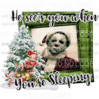 he sees you when your sleeping mike myers 1 Horror Sublimation transfers Heat Transfer