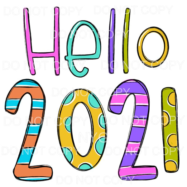 Hello 2021 Bright Colors Sublimation transfers - Heat