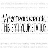 Hey Train Wreck this isnt your station # 2 Sublimation transfers Heat Transfer