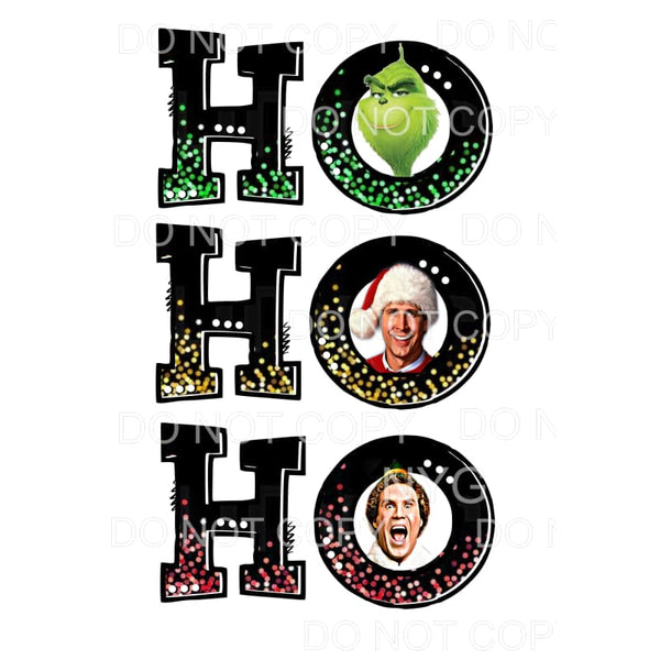 HO HO HO grinch clark elf # 1 Sublimation transfers - Heat