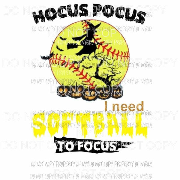 Hocus Pocus I need Softball to focus witch Sublimation transfers Heat Transfer