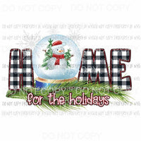 Home for the holidays Snowman snow globe Sublimation transfers Heat Transfer