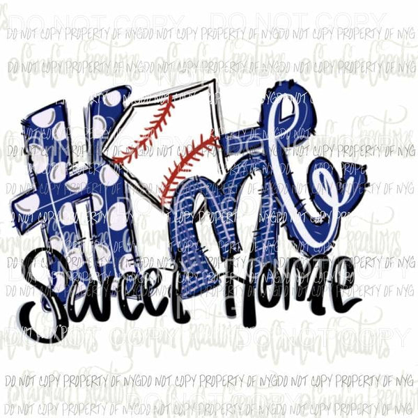 Home sweet home baseball Royal BLUE Sublimation transfers Heat Transfer