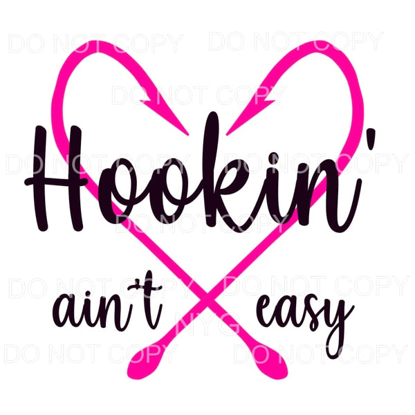 Hookin' Ain't Easy Hot Pink Fishing Hooks Heart Sublimation