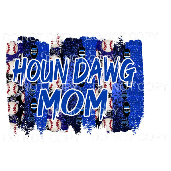Houn Dawg Baseball Mom Blue Sublimation transfers - Heat
