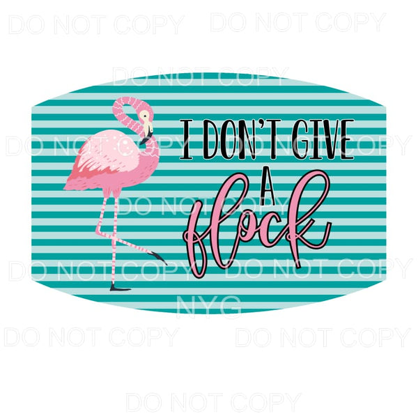 I Don't Give A Flock Flamingo Face Mask Sublimation