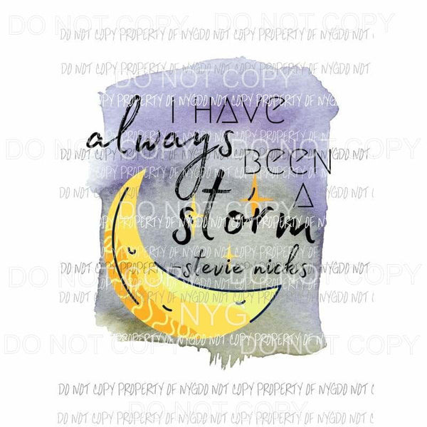 I have always been a storm stevie nicks #2 bright yellow Sublimation transfers Heat Transfer