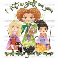 I Put a Spell on you and now youre mine watercolor Sanderson sisters Hocus Pocus Sublimation transfers Heat Transfer