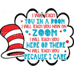 I Will Teach You In A Room Zoom Dr Seuss Sublimation