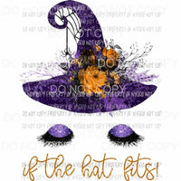 If The Hat Fits purple witches hat broom glitter eyelashes Sublimation transfers Heat Transfer