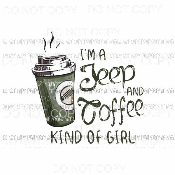 Im a coffee and jeep kinda girl Sublimation transfers Heat Transfer