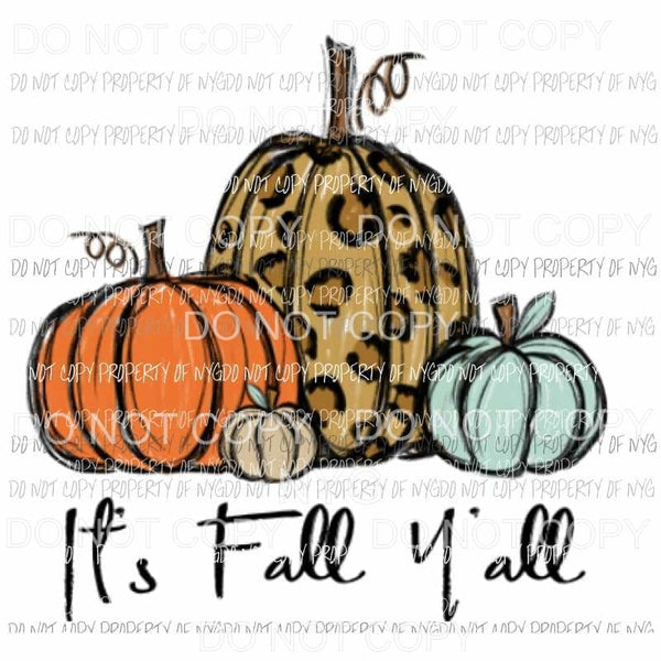 Its Fall Yall pumpkins #20 Sublimation transfers Heat Transfer