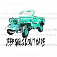Jeep Girls Dont care 2 Sublimation transfers Heat Transfer