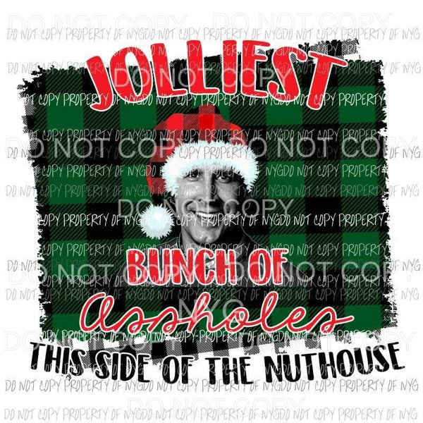 Jolliest Bunch This Side of the Nuthouse Christmas Vacation Sublimation transfers Heat Transfer