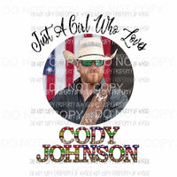 Just a girl who loves Cody Johnson # 2 Sublimation transfers Heat Transfer