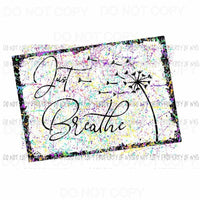 Just Breath #2 Sublimation transfers Heat Transfer
