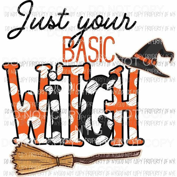 Just your Basic Witch black orange polka dots hat broom Sublimation transfers Heat Transfer