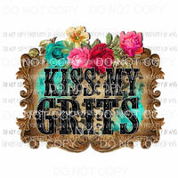 Kiss My Grits flowers wood frame Sublimation transfers Heat Transfer