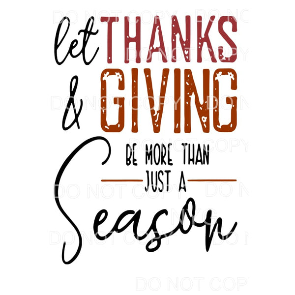 Let Thanks and Giving be more than just a season Sublimation