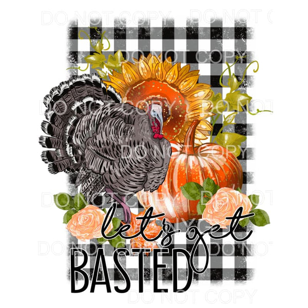 Let's Get Basted Turkey Pumpkins Plaid Sublimation transfers