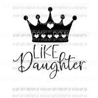 Like Daughter crown Sublimation transfers Heat Transfer