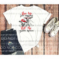 Live life Like someone left the gate open cows Sublimation transfers Heat Transfer