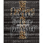 Livin on a Prayer leopard cross Full Color Screen Print can go on any fabric any color valentine Heat Transfer