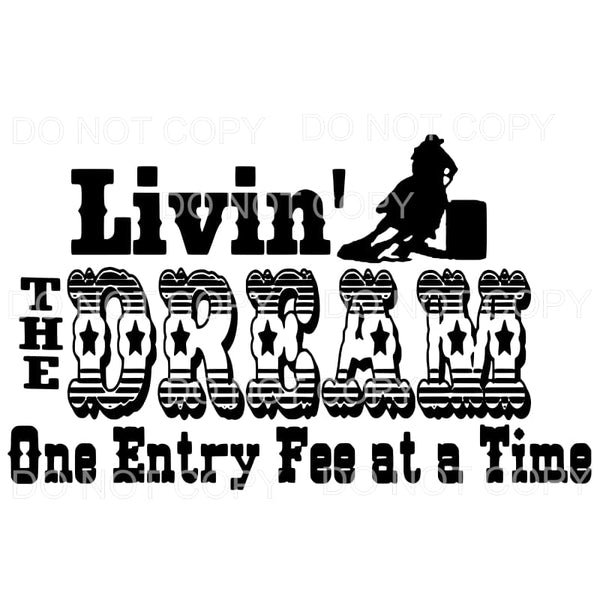Livin' the dream one entry fee at a time rodeo # 1