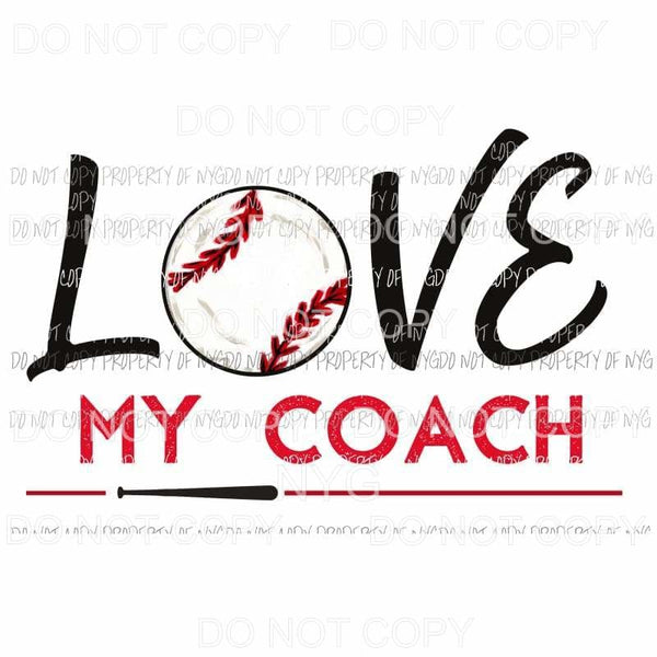 Love My Coach Baseball Sublimation transfers Heat Transfer