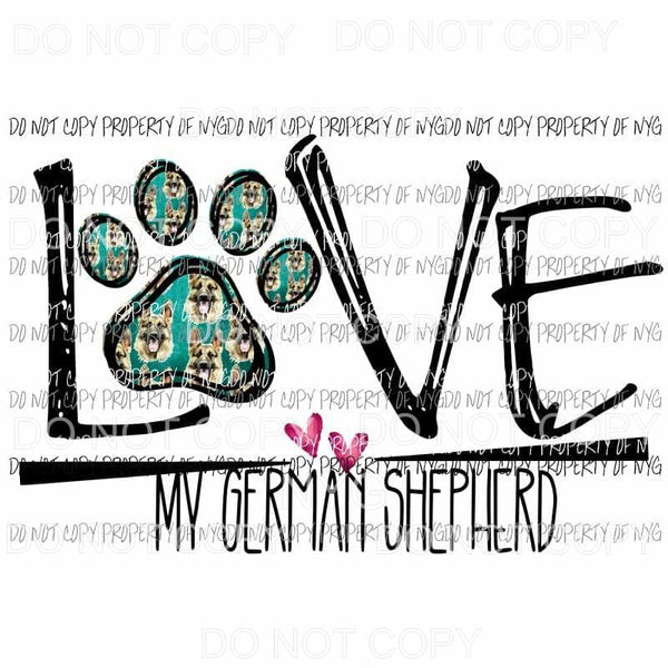 love my German shepherd 2 Sublimation transfers Heat Transfer