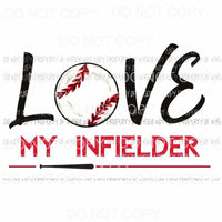 Love My Infielder Baseball Sublimation transfers Heat Transfer