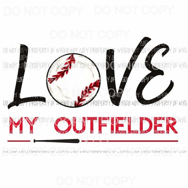 Love My Outfielder Baseball Sublimation transfers Heat Transfer