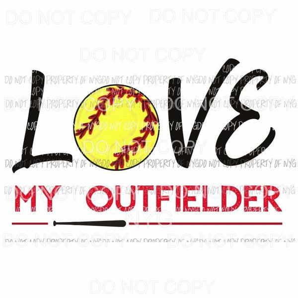 Love My Outfielder Softball Sublimation transfers Heat Transfer