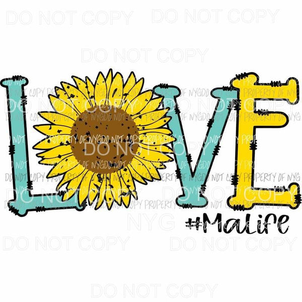 LOVE Sunflower Ma life Sublimation transfers Heat Transfer