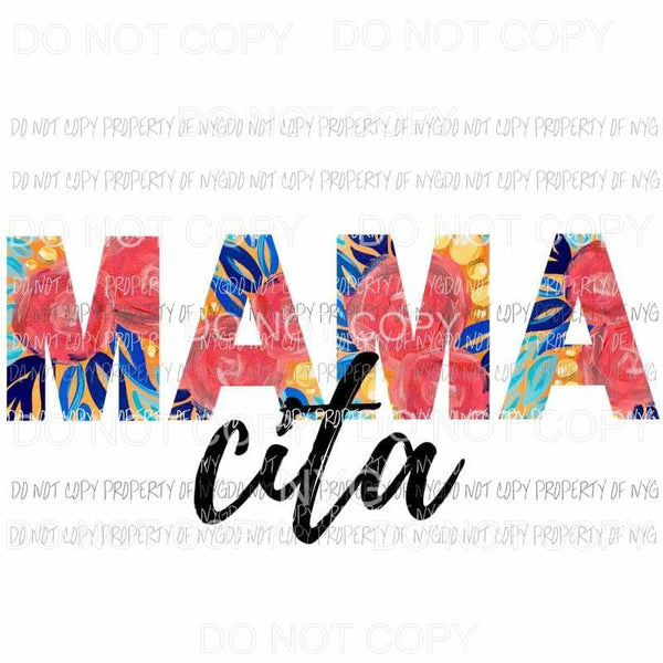 Mama Cita #1 floral Sublimation transfers Heat Transfer