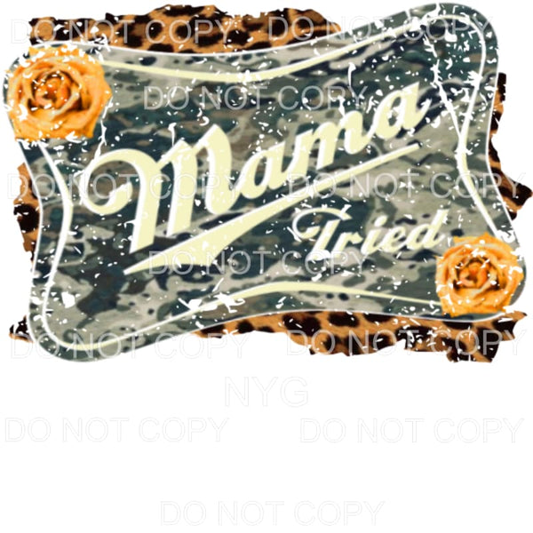 Mama Tried Camo and leopard Sublimation transfers - Heat