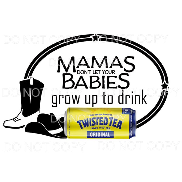 Mamas dont let your babies grow up to drink twisted tea