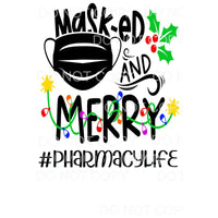 Masked and Merry #PHARMACYLIFE PHARMACY Sublimation