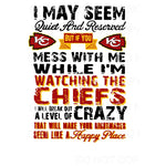 Mess With Me While I Am Watching The Chiefs KC Kansas City