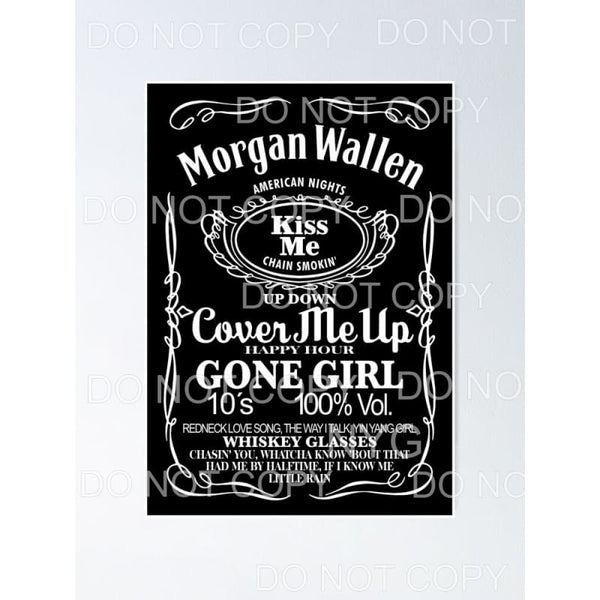 Morgan Wallen Whiskey Songs Sublimation transfers - Heat