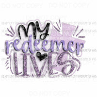 My Redeemer Lives purple Sublimation transfers Heat Transfer