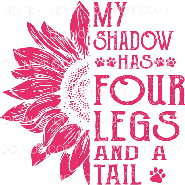 My Shadow Has Four Legs Sunflower Sublimation transfers -