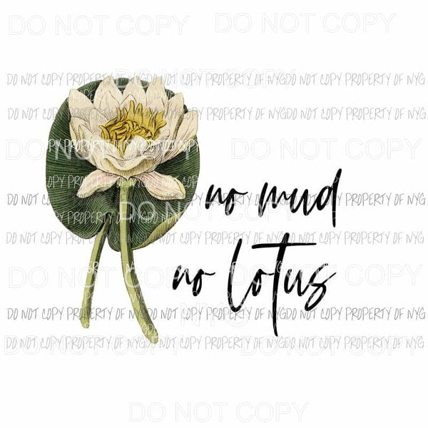 No Mud No Lotus #1 Sublimation transfers Heat Transfer