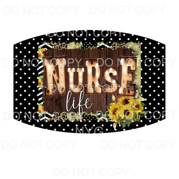 Nurse Face Mask #6 Nurse Life Marquee Sunflowers Sublimation