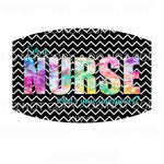 Nurse Face Mask #9 What's Your Superpower Chevron Tie Dye