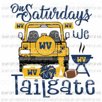 On Saturdays We Tailgate Morgantown Mountaineers West Virginia football Jeep Sublimation transfers Heat Transfer